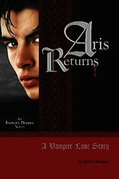 Aris Returns: A Vampire Love Story by Devin Morgan