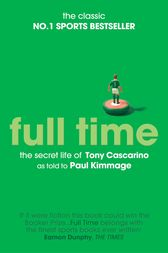 Full Time: The Secret Life Of Tony Cascarino by Paul Kimmage