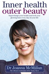 Inner Health Outer Beauty by Joanna McMillan