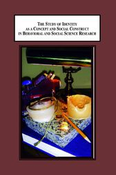 The Study of Identity As a Concept and Social Construct in Behavioral and Social Science Research: Inter-Disciplinary and Global Perspectives