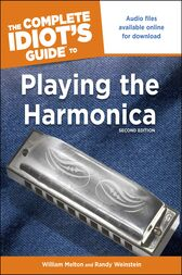 The Complete Idiot's Guide to Playing The Harmonica, 2nd Edition by Randy Weinstein