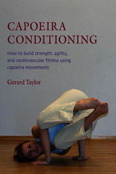 Capoeira Conditioning by Gerard Taylor