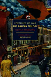Fortunes of War: The Balkan Trilogy by Olivia Manning