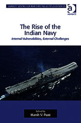 The Rise of the Indian Navy by Harsh V Pant