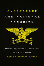Cyberspace and National Security by Derek S. Reveron