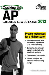 Cracking the AP Calculus AB & BC Exams, 2013 Edition by Princeton Review