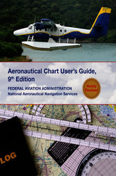 Aeronautical Chart User Guide by Federal Aviation Administration