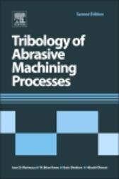 Tribology of Abrasive Machining Processes by Ioan D. Marinescu