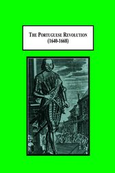 The Portuguese Revolution (1640-1668) by David Lewis Tengwall