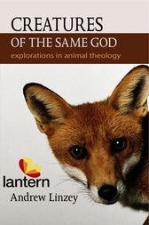 Creatures of the Same God by Andrew Linzey