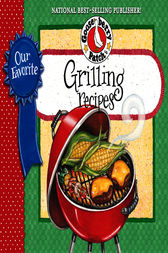Our Favorite Grilling Recipes Cookbook by Gooseberry Patch