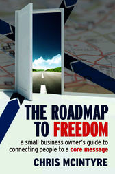 The Roadmap to Freedom by Chris McIntyre