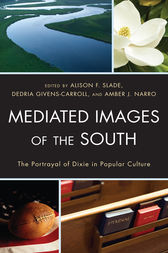 Mediated Images of the South by Alison Slade