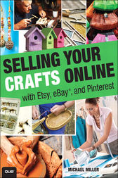 Selling Your Crafts Online by Michael Miller