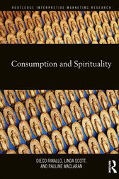 Consumption and Spirituality by Diego Rinallo