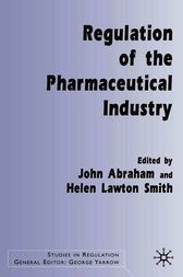 Regulation of the Pharmaceutical Industry by John Abraham