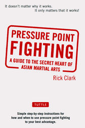 Pressure Point Fighting by Rick Clark