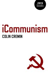 iCommunism by Colin Cremin