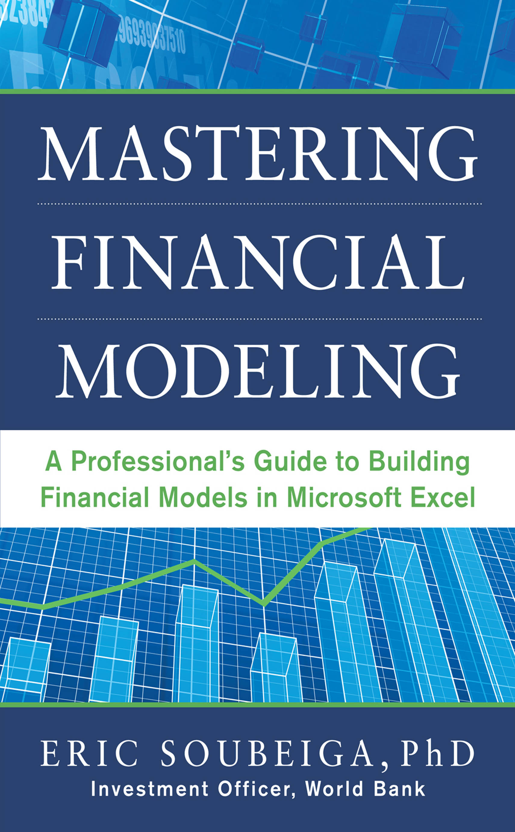 Download Ebook Mastering Financial Modeling: A Professional's Guide to Building Financial Models in Excel by Eric Soubeiga Pdf