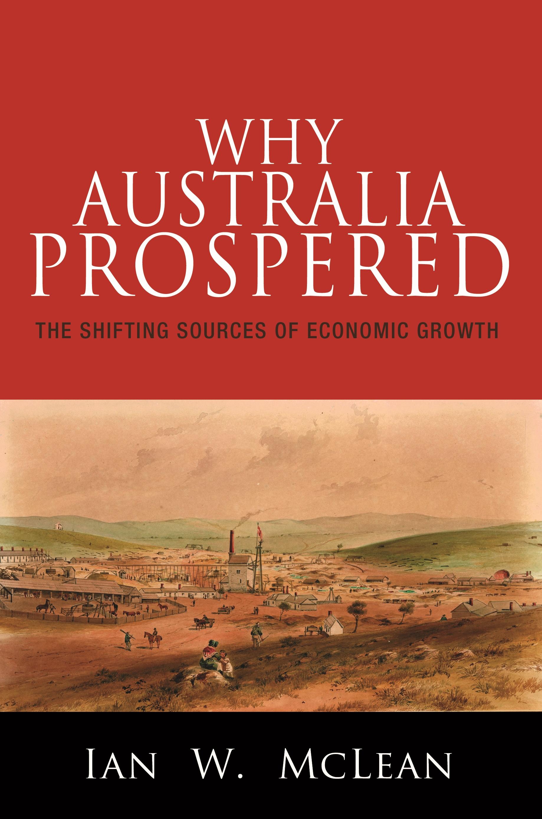 Download Ebook Why Australia Prospered by Ian W. McLean Pdf