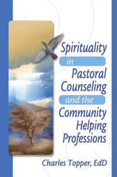 Spirituality in Pastoral Counseling and the Community Helping Professions by Harold G Koenig