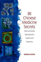 88 Chinese Medicine Secrets by Angela Hicks