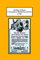 The Role of Radio in the American Presidential Election of 1924 by Edward Ranson
