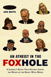 An Atheist in the FOXhole by Joe Muto