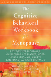 The Cognitive Behavioral Workbook for Menopause by Sheryl M Green