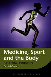 Medicine, Sport and the Body by Neil Carter
