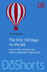 The First 100 Days on the Job by Anne Augustine