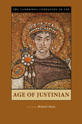 The Cambridge Companion to the Age of Justinian by Michael Maas