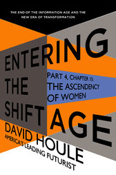The Ascendency of Women (Entering the Shift Age, eBook 5) by David Houle