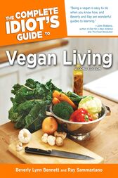 The Complete Idiot's Guide to Vegan Living, Second Edition by Beverly Bennett