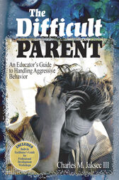 The Difficult Parent by Charles M. Jaksec