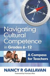 Navigating Cultural Competence in Grades 6–12 by Nancy P. Gallavan