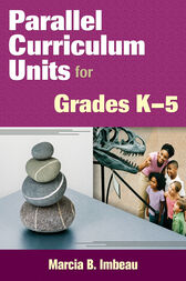 Parallel Curriculum Units for Grades K–5 by Marcia B. Imbeau