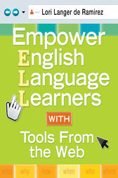 Empower English Language Learners With Tools From the Web by Lori Langer de Ramirez