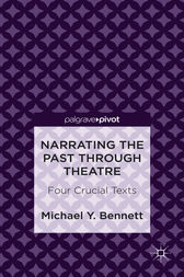 Narrating the Past through Theatre by Michael Y. Bennett