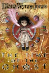 The Time of the Ghost by Diana Wynne Jones