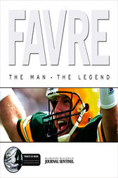 Favre: The Man. The Legend. by Milwaukee Journal Sentinel