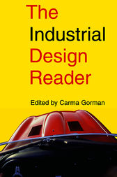 The Industrial Design Reader by Carma Gorman