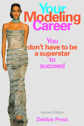 Your Modeling Career by Debbie Press
