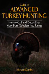 Guide to Advanced Turkey Hunting by Richard Combs