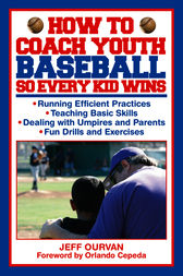 How to Coach Youth Baseball So Every Kid Wins by Jeffrey Ourvan