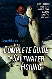 The Complete Guide to Saltwater Fishing by Al Ristori