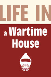 Life in a Wartime House: 1939-1945 by Brian Williams