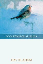 Occasions for Alleluia by David Adam