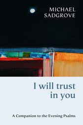 I Will Trust in You by Michael Sadgrove