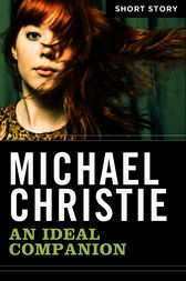 An Ideal Companion by Michael Christie